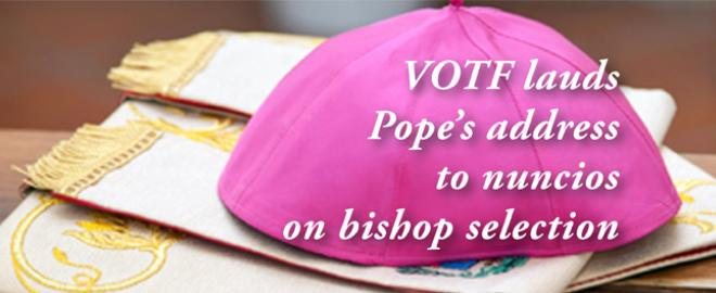 VOTF Lauds Pope's Words on Bishop Selection